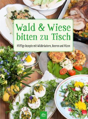 Neues Kochbuch aus dem dlv Verlag: Wald & Wiese bitten zu Tisch