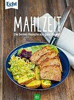 MAHLZEIT Kochbuch Echt Bayern