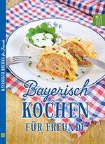 BAYERISCH KOCHEN Kochbuch