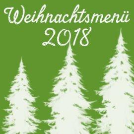 WEIHNACHTSMENÜ 2018